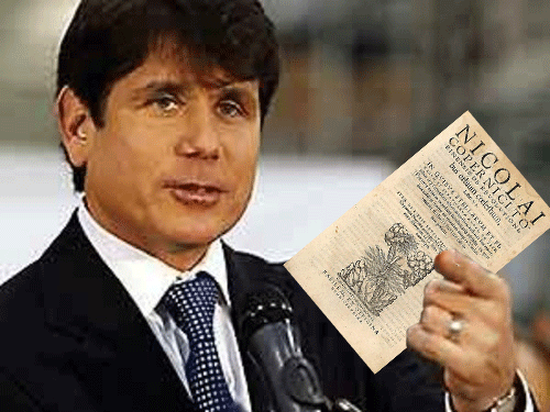 Gov. Blagojevich Reads Copernicus: 'Will Fight This Heliocentrism Thing'