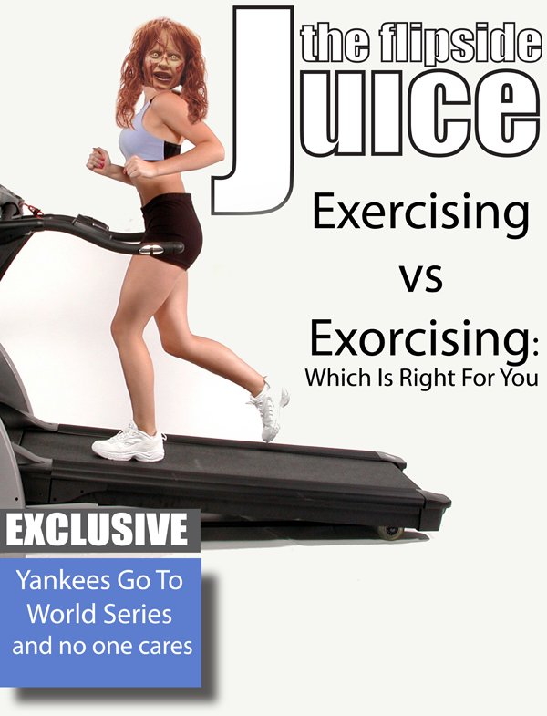 The Flipside Juice: Excercising or Exorcising- Which is Right for You?