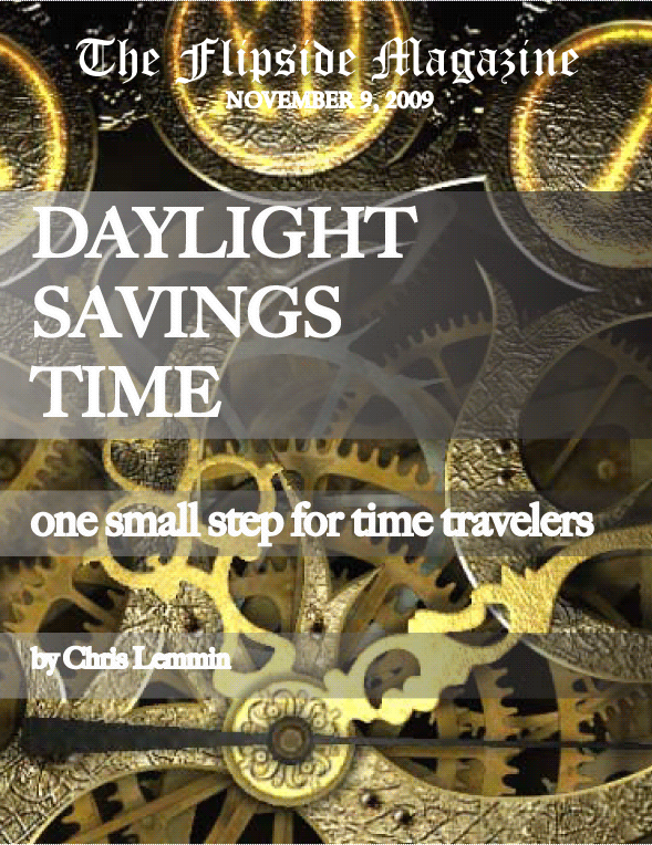 The Flipside Magazine: Daylight Savings Time; One Small Step for Time Travelers