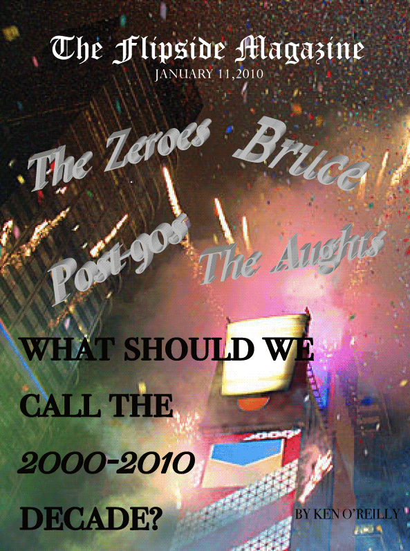 The Flipside Magazine: What Should We Call the 2000-2010 Decade?