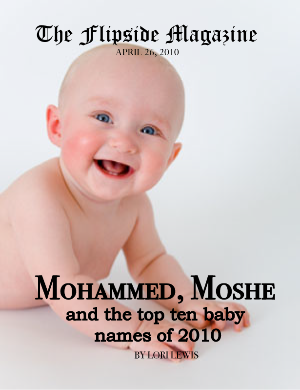 The Flipside Magazine: Mohammed, Moshe and the Top Ten Baby Names of 2010