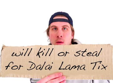Students Fight, Steal, and Kill for Dalai Lama Tickets