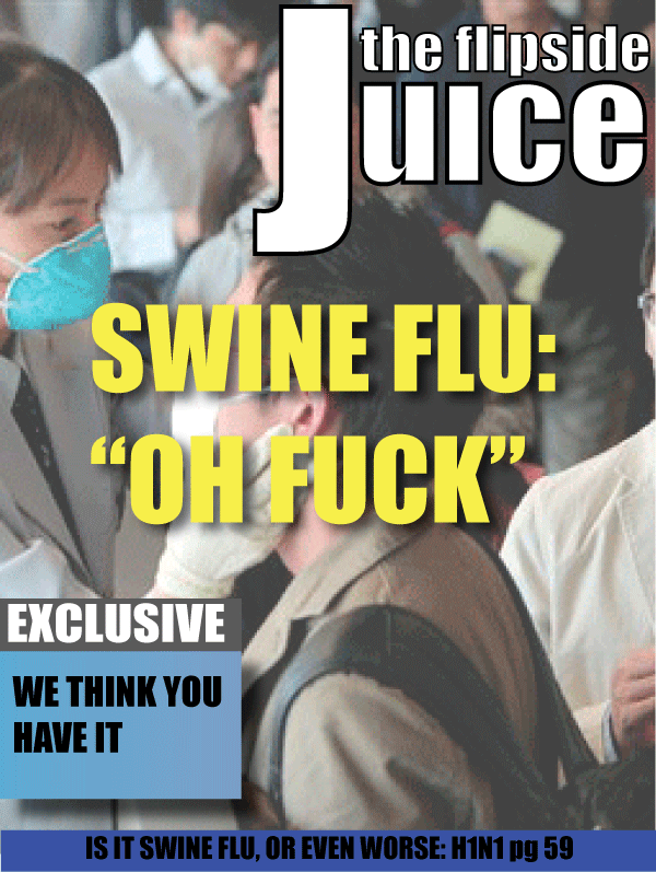 "The Flipside Juice – Swine Flue: ""Oh Fuck"""