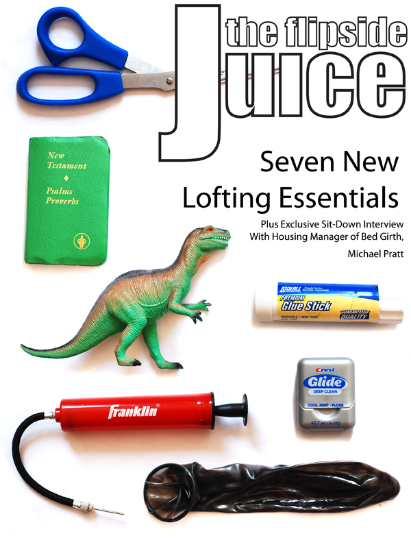 The Flipside Juice: Seven New Lofting Essentials