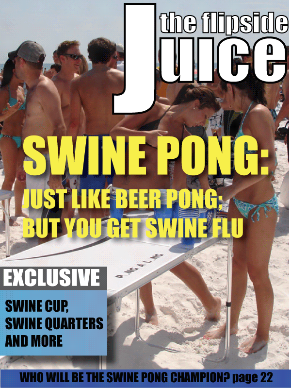 The Flipside Juice: Swine Pong